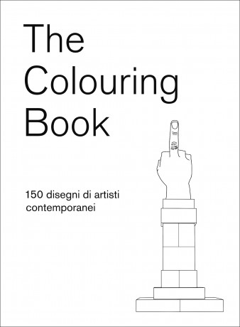 The couloring book, 150 disegni di artisti contemporanei da disegnare