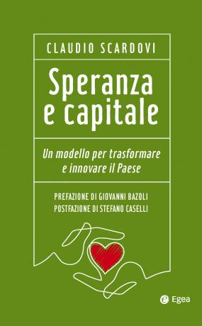 """In 'Speranza e capitale' Scardovi teorizza """"più mercato, più equity e più valore sostenibile"""""""